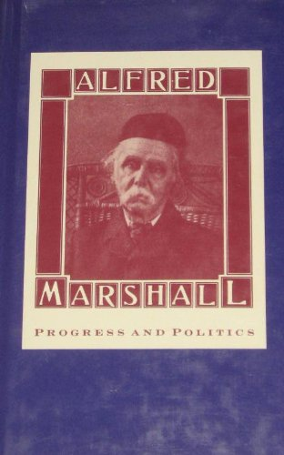 9780312007737: Alfred Marshall: Progress and Politics