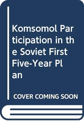 9780312007867: Komsomol Participation in the Soviet First Five-Year Plan