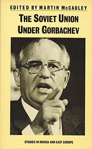 9780312009038: The Soviet Union Under Gorbachev