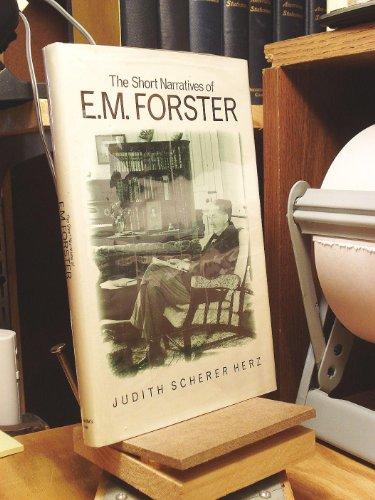 The Short Narratives of E.M. Forster: Herz, Judith Scherer