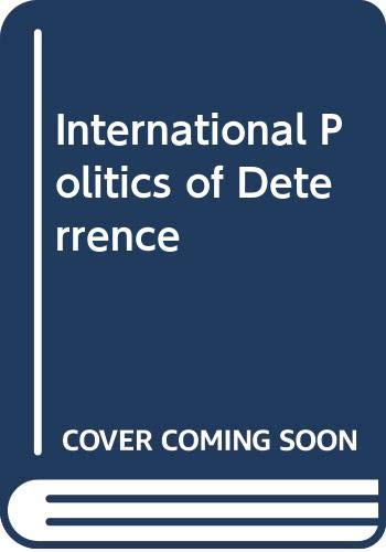 9780312009175: International Politics of Deterrence