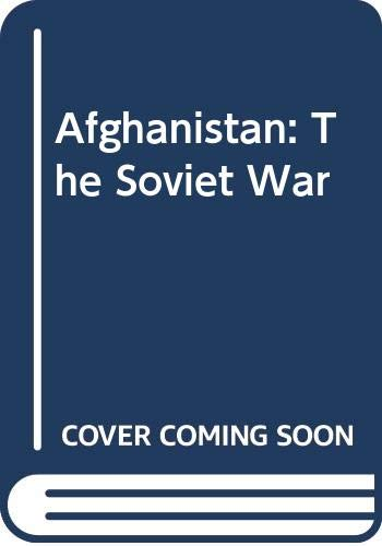 9780312009243: Afghanistan: The Soviet War