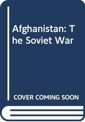 9780312009243: Afghanistan: The Soviet War