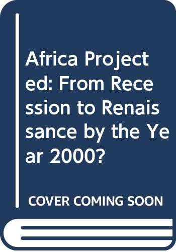 Africa Projected: From Recession to Renaissance by