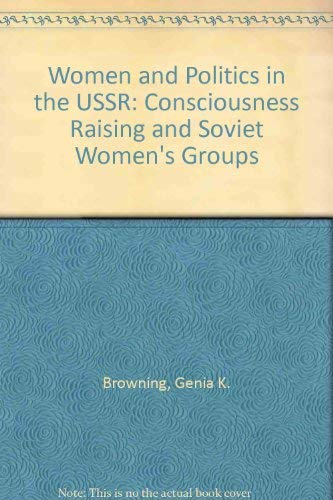 9780312009533: Women and Politics in the USSR: Consciousness Raising and Soviet Women's Groups