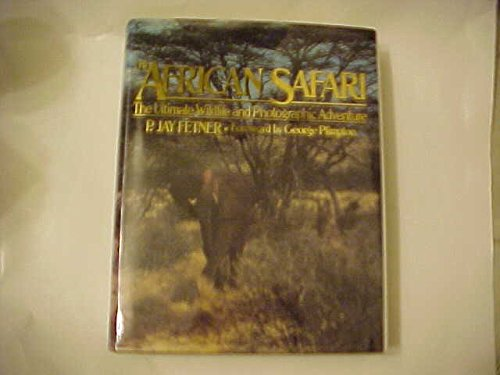 The African Safari: The Ultimate Wildlife and Photographic Adventure: Fetner, P. Jay