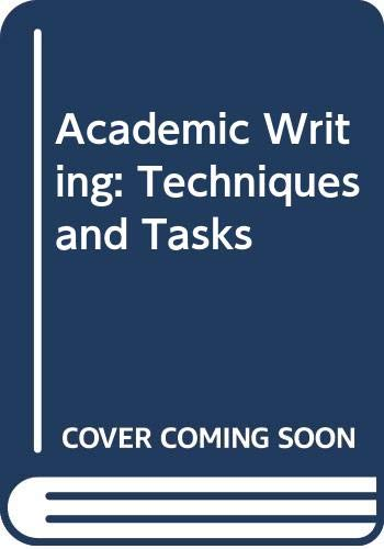 9780312009786: Academic Writing: Techniques and Tasks