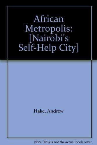 9780312009809: African Metropolis: [Nairobi's Self-Help City]