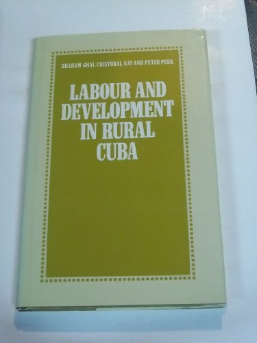 Labour and development in rural Cuba, a study prepared for the International labour office within...