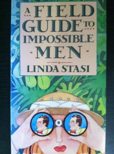 A Field Guide to Impossible Men: Stasi, Linda