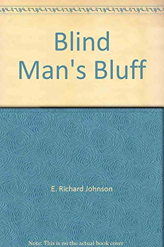 Blind man's bluff: A mystery: Johnson, E. Richard