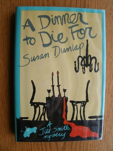 A Dinner to Die for: Dunlap, Susan