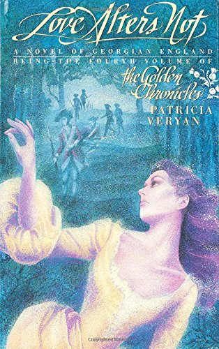Love Alters Not: 4th Volume of the Golden Chronicles: Veryan, Patricia