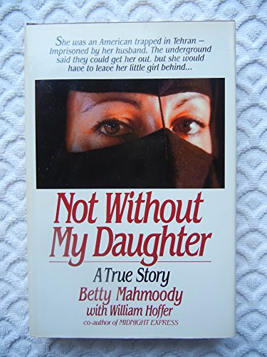 9780312010737: Not Without My Daughter