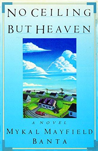 No Ceiling But Heaven: Mykal Mayfield Banta