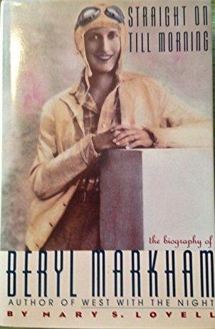 9780312010966: Straight on Till Morning: the Biography of Beryl Markham