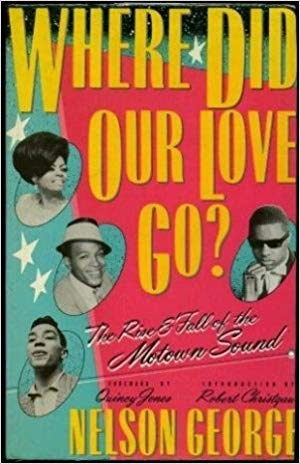 9780312011093: Where Did Our Love Go?: The Rise & Fall of the Motown Sound