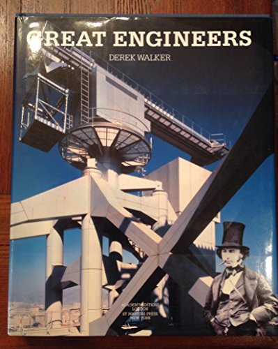 9780312011369: The Great Engineers: The Art of British Engineers, 1837-1987