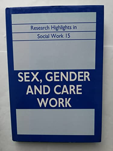9780312011413: Sex, Gender and Care Work (Research Highlights in Social Work)