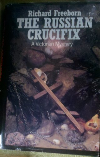 9780312011567: The Russian crucifix: A Victorian mystery