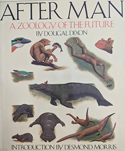After Man: A Zoology of the Future: Dougal Dixon