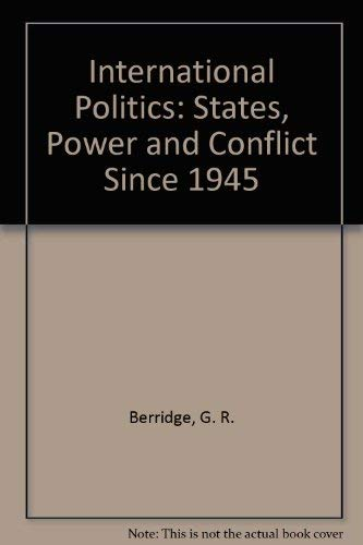 9780312011666: International Politics: States, Power and Conflict Since 1945