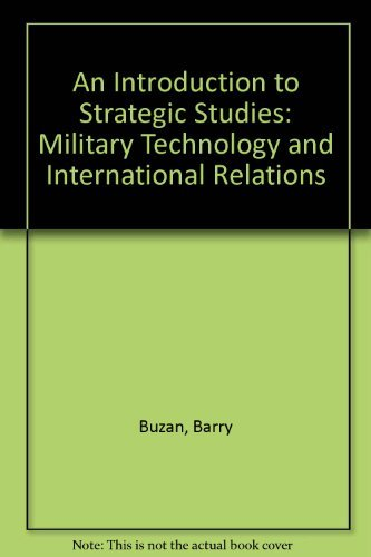 An Introduction to Strategic Studies: Military Technology and International Relations: Buzan, Barry