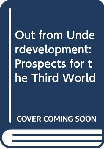 9780312011888: Out from Underdevelopment: Prospects for the Third World