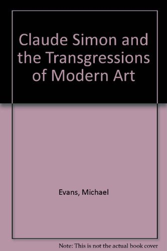 9780312011994: Claude Simon and the Transgressions of Modern Art
