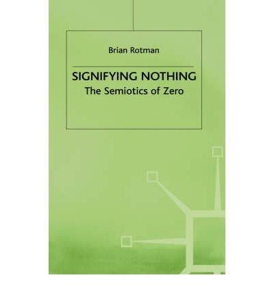 9780312012021: Signifying Nothing: The Semiotics of Zero