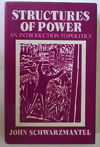 9780312012083: Structures of Power: An Introduction to Politics