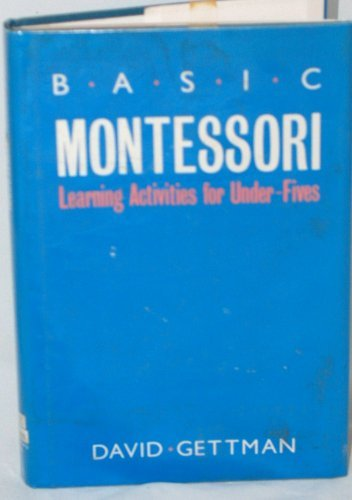 basic montessori by david gettman David gettman studied at the university of california at santa cruz, and after attending the maria montessori training organization's course in london, opened a small montessori nursery school near san francisco he is the author of basic montessori.
