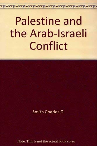 Palestine and the Arab-Israeli conflict: Charles D Smith