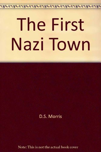 The First Nazi Town: N. F. Hayward and D. S. Morris