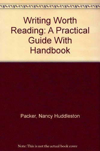 9780312012571: Writing Worth Reading: A Practical Guide With Handbook