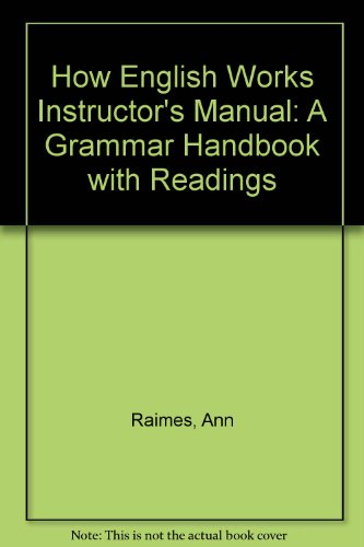 9780312012779: How English Works Instructor's Manual: A Grammar Handbook with Readings
