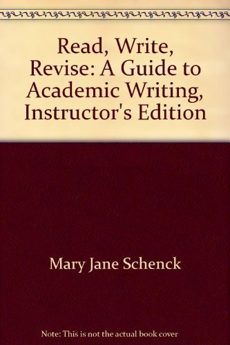 9780312012854: Read, Write, Revise: A Guide to Academic Writing, Instructor's Edition