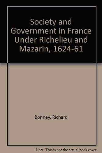 9780312013035: Society and Government in France Under Richelieu and Mazarin, 1624-61