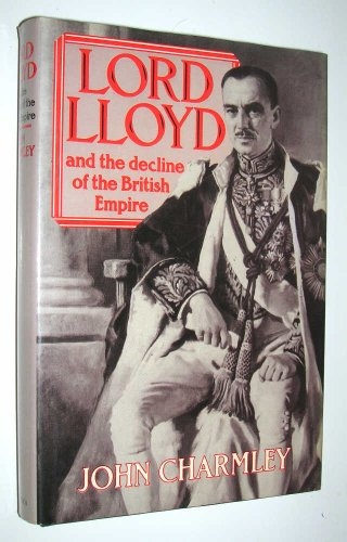 9780312013066: Lord Lloyd and the Decline of the British Empire