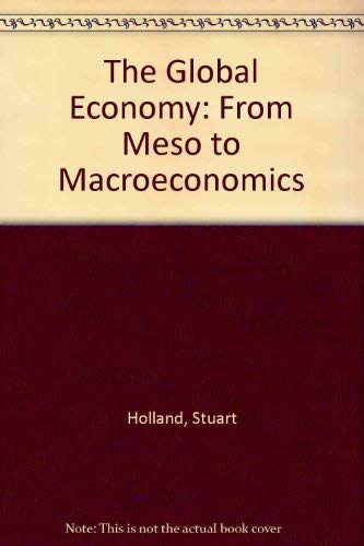 The Global Economy : From Meso to: Stuart Holland