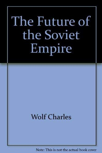 The Future of the Soviet Empire