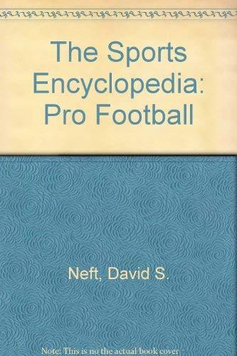 9780312013516: The Sports Encyclopedia: Pro Football
