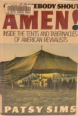 9780312013974: Can Somebody Shout Amen?: Inside the Tents and Tabernacles of American Revivalists