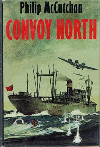 Convoy North: McCutchan, Philip