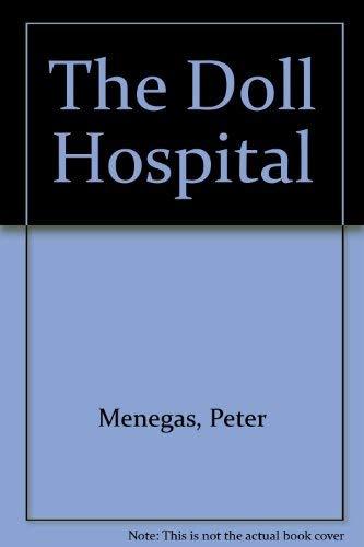 The Doll Hospital: Menegas, Peter
