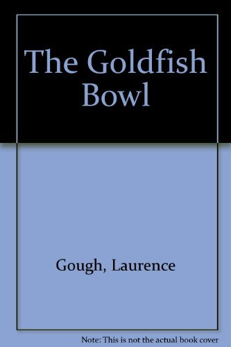 9780312014346: The Goldfish Bowl