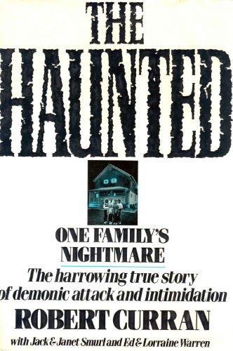 The Haunted: One Family's Nightmare: Curran, Robert; Smurl, Jack; Smurl, Janet; Warren, Ed; ...