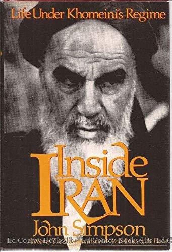 Inside Iran: Life Under Khomeini's Regime: John Simpson