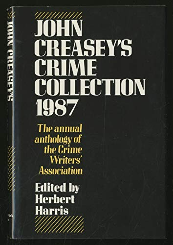 9780312014520: John Creasey's Crime Collection, 1987: An Anthology by Members of the Crime Writers' Association