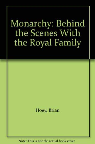 9780312014759: Monarchy: Behind the Scenes With the Royal Family